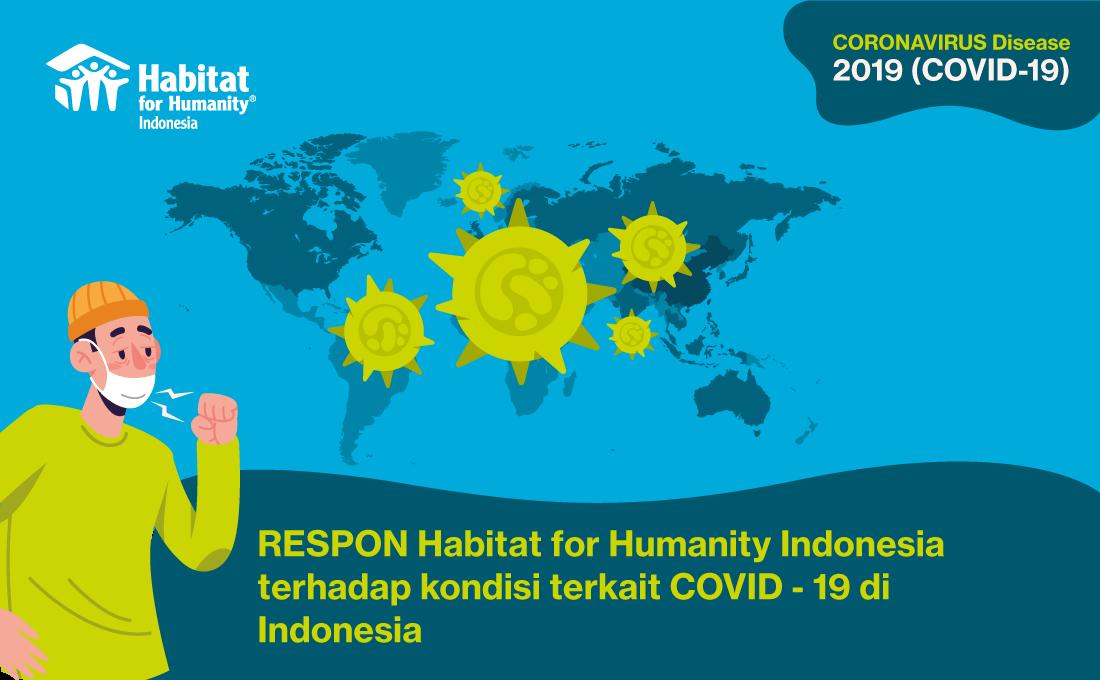 RESPON Habitat for Humanity Indonesia terhadap kondisi terkait COVID-19 di Indonesia